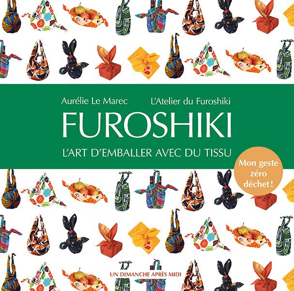 Livre Furoshiki, l'art d'emballer avec du tissu, Aurélie Le Marec, Edition Un Dimanche Après-Midi